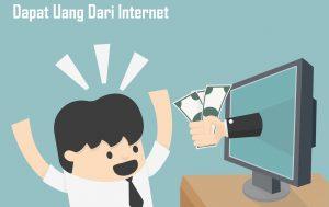 Dapat Uang Dari Internet