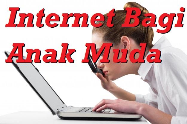 Internet Bagi Anak Muda