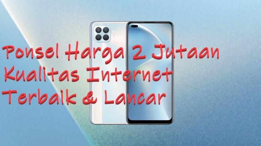 Ponsel Harga 2 Jutaan Kualitas Internet Terbaik & Lancar